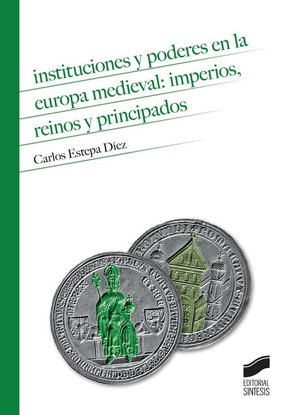 Instituciones y poderes en la Europa Medieval: imperios, reinos y principados