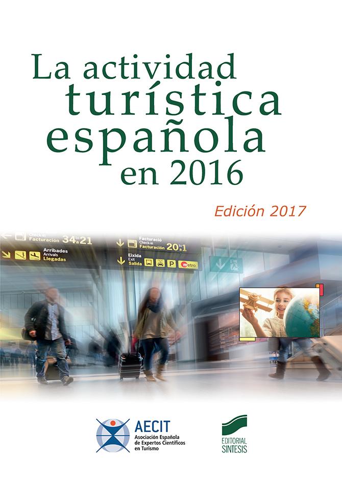 La actividad turística española en 2016 (AECIT)