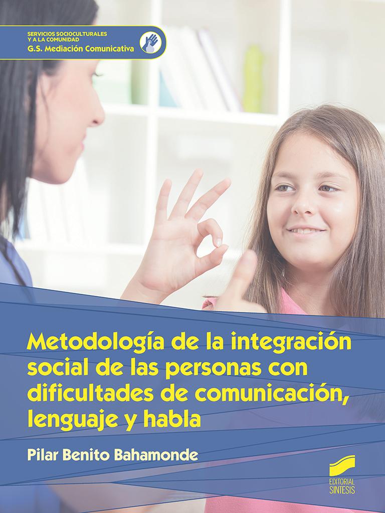 Metodología de la integración social de las personas con dificultades de comunicación, lenguaje y habla