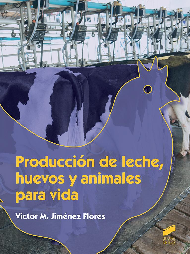 Producción de leche, huevos y animales para vida