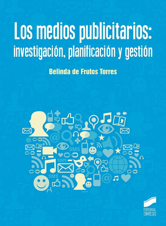 Los medios publicitarios: investigación, planificación y gestión