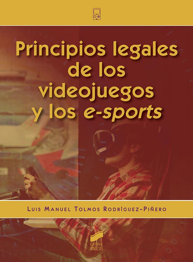 Principios legales de los videojuegos y de los e-sports