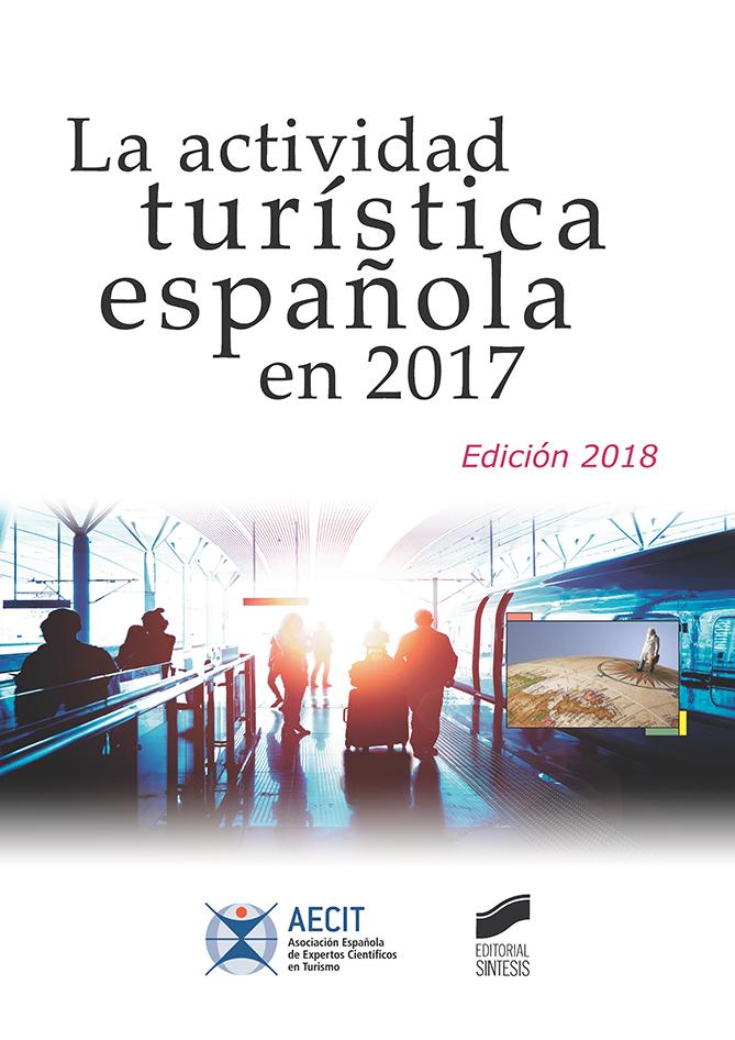 La actividad turística española en 2017 (AECIT)