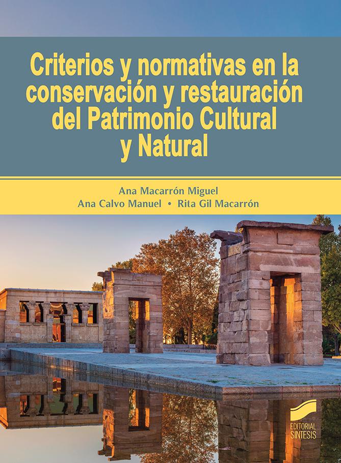 Criterios y normativas en la conservación y restauración del Patrimonio Cultural y Natural
