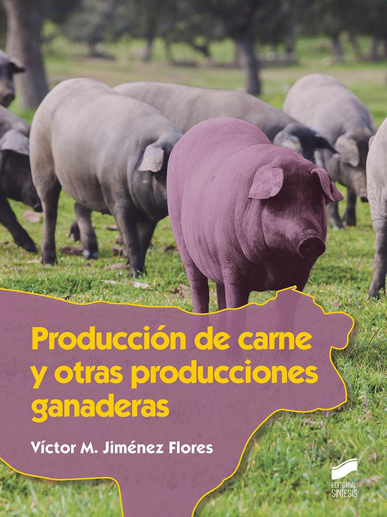 Producción de carne y otras producciones ganaderas