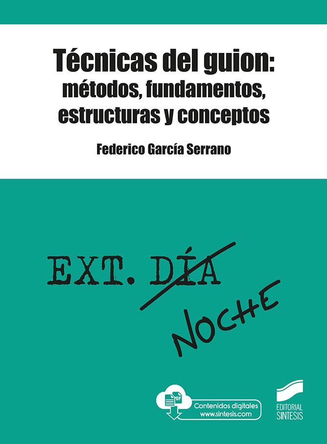 Técnicas del guion: métodos, fundamentos, estructuras y conceptos
