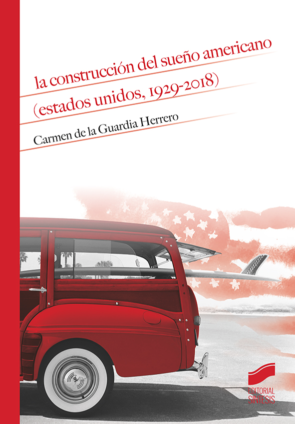 La construcción del sueño americano (Estados Unidos, 1929-2018)