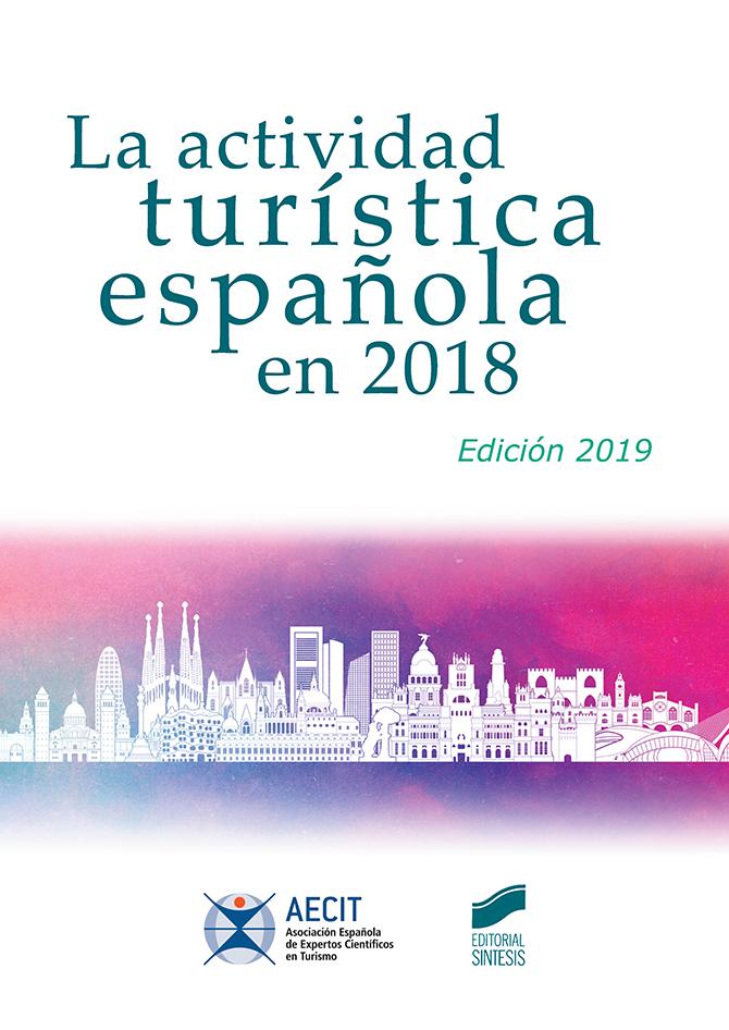 La actividad turística española en 2018 (AECIT)