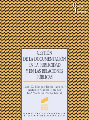 Gestión de la documentación en la publicidad y en las relaciones públicas