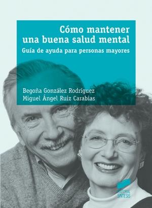 Cómo mantener una buena salud mental. Guía de autoayuda para personas mayores