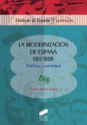 La modernización de España (1917-1939). Política y sociedad