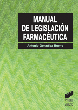 Manual de legislaci�n farmac�utica