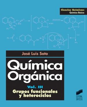 Qu�mica Org�nica. Vol. III. Grupos funcionales y heterociclos