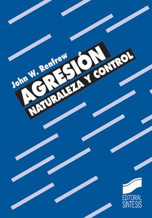 Agresión. Naturaleza y control