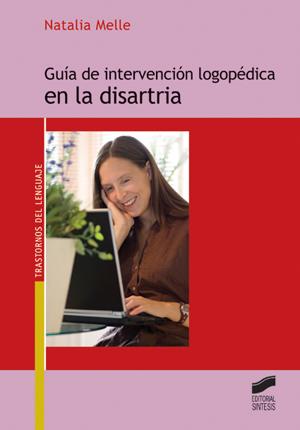 Guía de intervención logopédica en la disartria