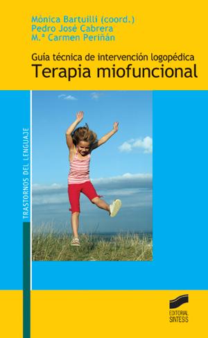 Guía técnica de intervención logopédica en Terapia miofuncional