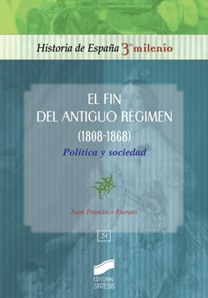 El fin del Antiguo Régimen. Política y sociedad