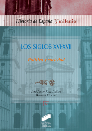 Los siglos XVI-XVII. Política y sociedad