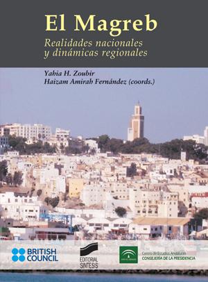 El Magreb. Realidades nacionales y dinámicas regionales
