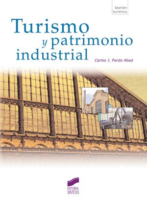 Turismo y patrimonio industrial
