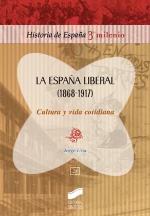 La España Liberal (1868-1917). Cultura y vida cotidiana