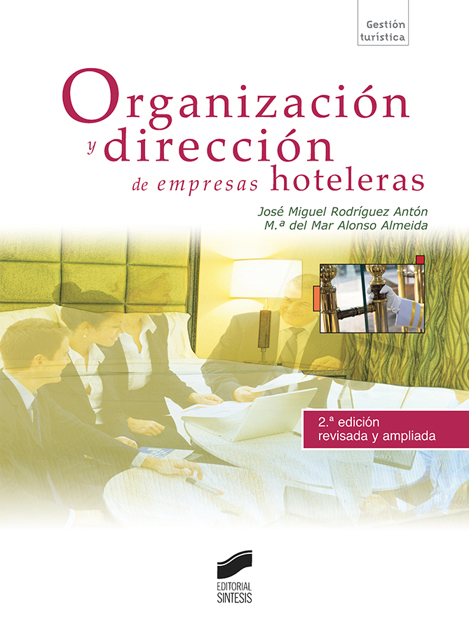 Organización y dirección de empresas hoteleras (2.ª edición revisada y ampliada)