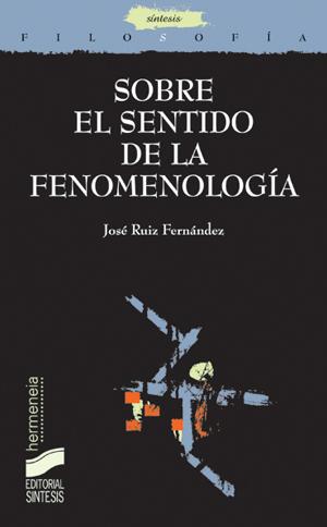 Sobre el sentido de la fenomenología