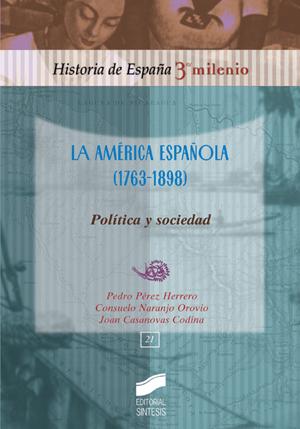 La América española (1763-1898). Política y sociedad