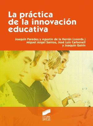 La práctica de la innovación educativa
