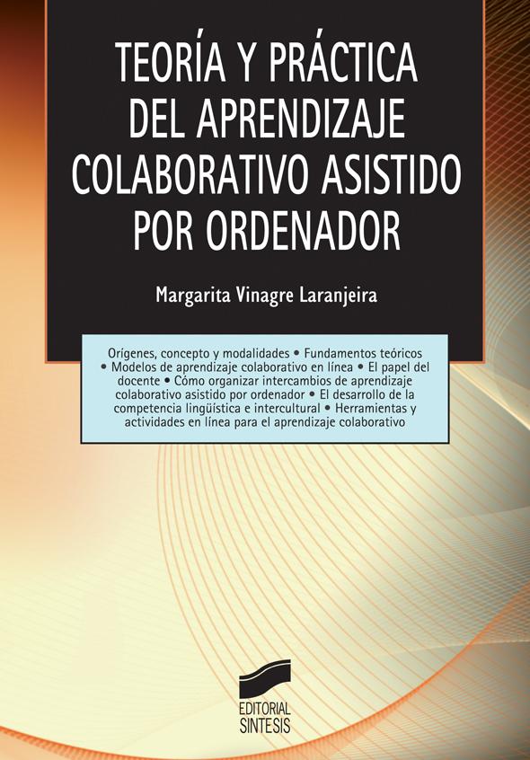 Teoría y práctica del aprendizaje colaborativo asistido por ordenador