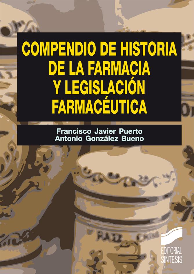 Compendio de Historia de la Farmacia y Legislación farmacéutica