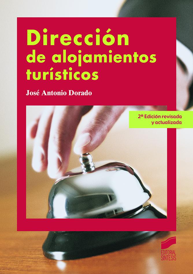Dirección de alojamientos turísticos (2.ª edición revisada y ampliada)