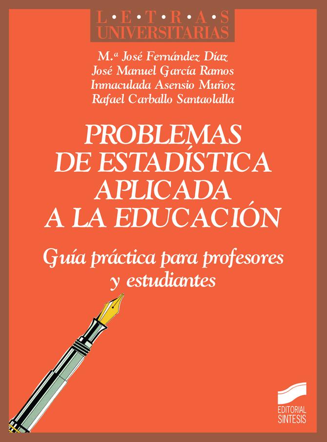 Problemas de estadística aplicada a la educación