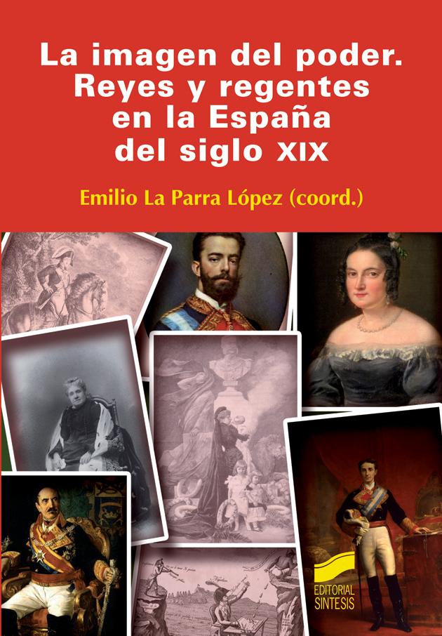 La imagen del poder. Reyes y regentes en la España del siglo XIX