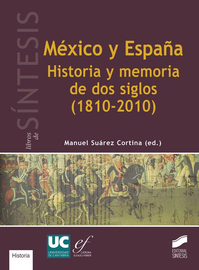 México y España. Historia y memoria de dos siglos (1810-2010)