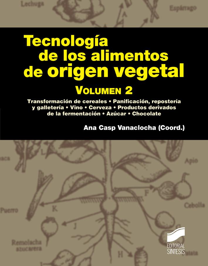 Tecnología de los alimentos de origen vegetal. Volumen 2