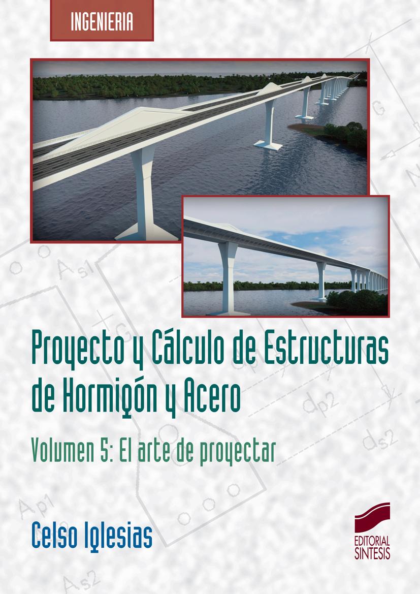 Proyecto y Cálculo de Estructuras de Hormigón y Acero. Volumen 5