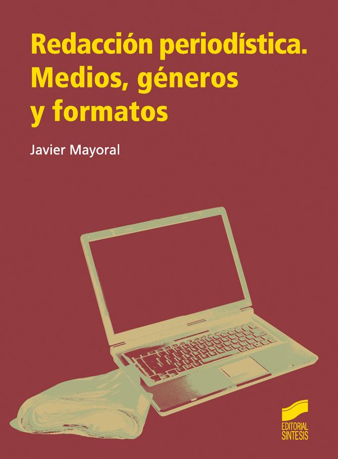 Redacción periodística. Medios, géneros y formatos