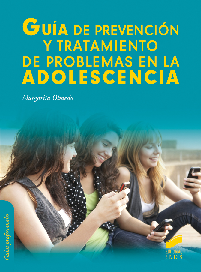 Guía de prevención y tratamiento de problemas en la adolescencia