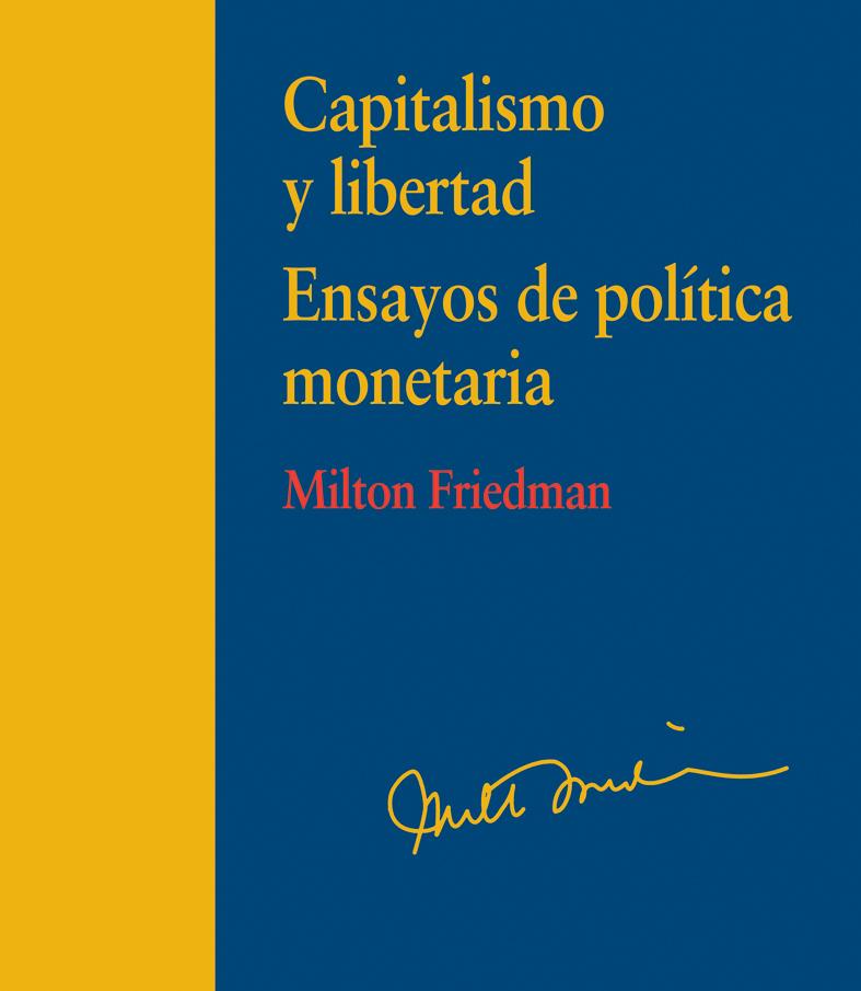 Capitalismo y libertad. Ensayos de política monetaria