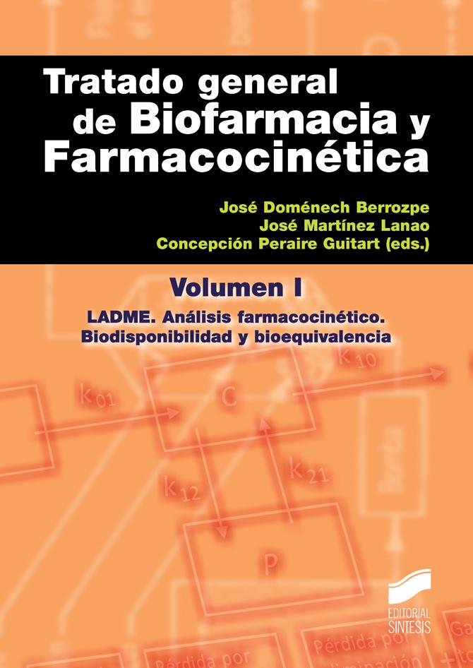 Tratado general de Biofarmacia y Farmacocinética. Volumen I