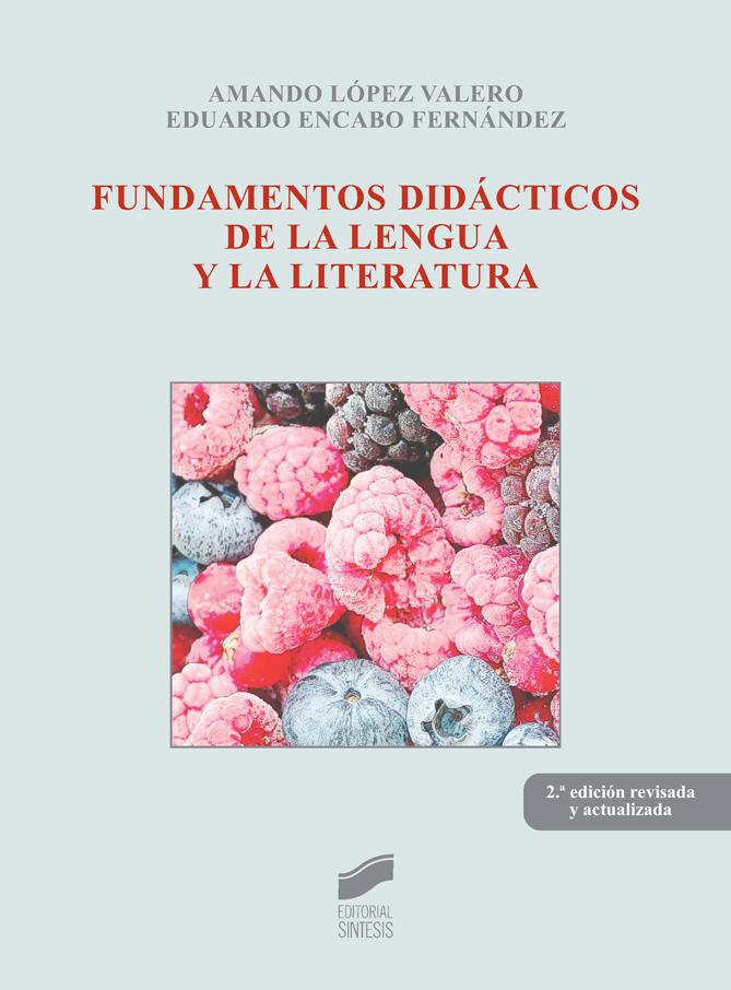 Fundamentos didácticos de la lengua y la literatura (2.ª edición actualizada y revisada)