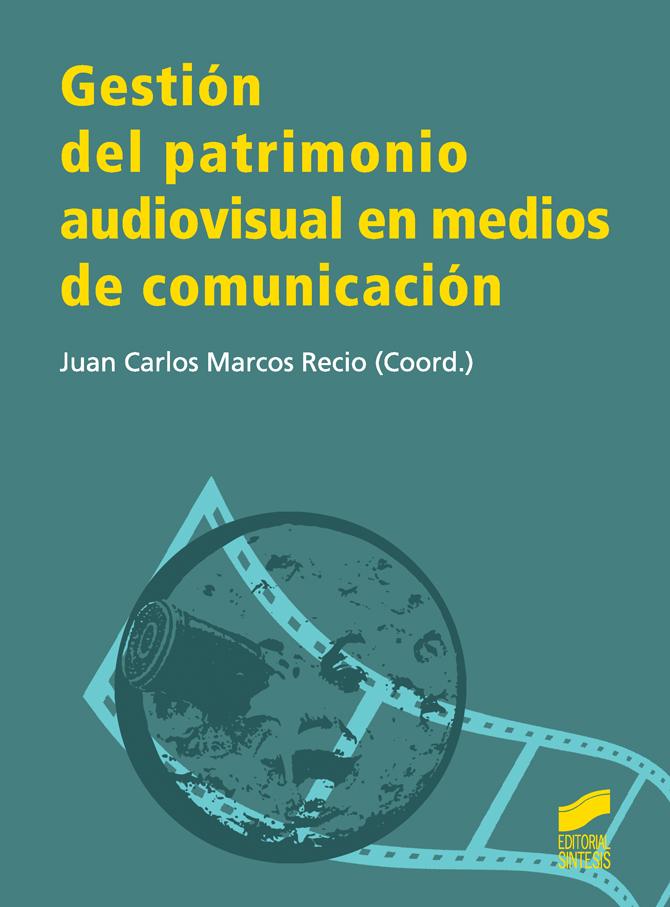 Gestión del patrimonio audiovisual en medios de comunicación