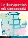 Los bloques comerciales en la economía mundial