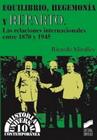 Equilibrio, hegemonía y reparto. Relaciones internacionales (1870-1945)