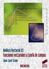 Análisis vectorial. Vol. II: Funciones vectoriales y teoría de campos