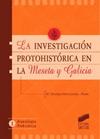 La investigaci�n protohist�rica en la Meseta y Galicia