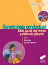 Gerontología conductual. Bases para la intervención y ámbitos de aplicación