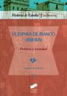 La Espa�a de Franco (1939-1975). Pol�tica y sociedad