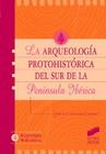 La arqueología protohistórica del sur de la Península Ibérica
